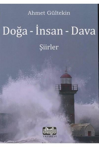 Doğa - İnsan - Dava - Ahmet Gültekin