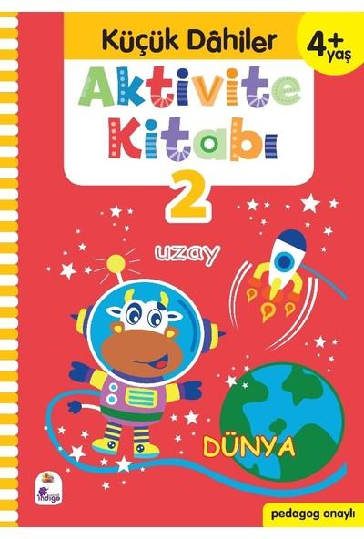 Küçük Dahiler Aktivite Kitabı 2 – 4+ Yaş (Pedagog Onaylı) - Gülizar Ç. Çetinkaya - Ayça G. Derin