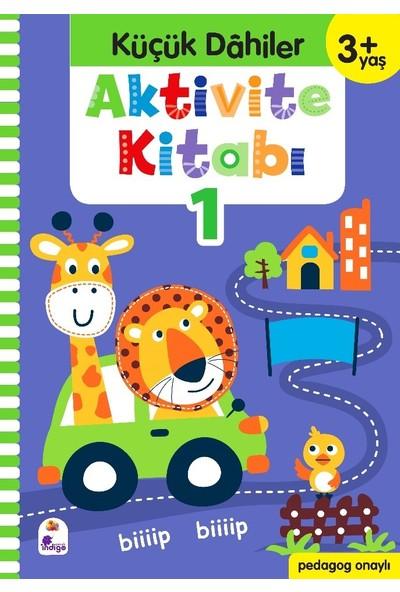 Küçük Dahiler Aktivite Kitabı 1 – 3+ Yaş (Pedagog Onaylı) - Gülizar Ç. Çetinkaya - Ayça G. Derin
