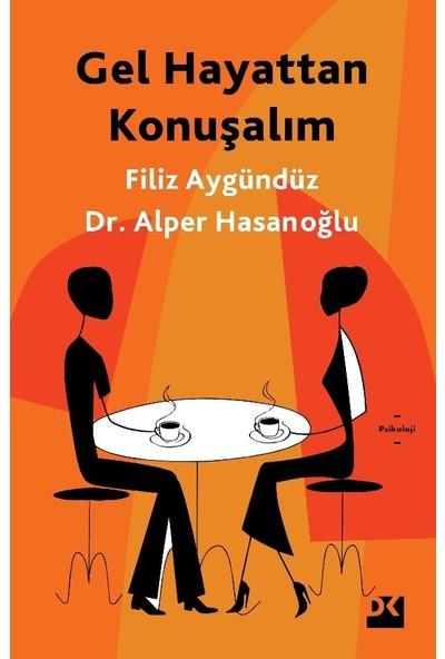 Gel Hayattan Konuşalım - Filiz Aygündüz - Alper Hasanoğlu