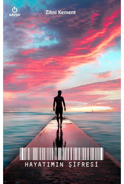 Hayatımın Şifresi - Zihni Kement