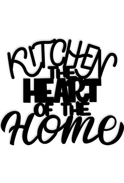 Karaen Kitchen The Heart Of The Home Mutfak Evin Kalbi Dekoratif Duvar Yazısı