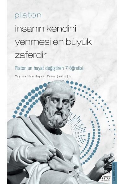 Platon/İnsanın Kendini Yenmesi En Büyük Zaferdir - Taner Şanlıoğlu