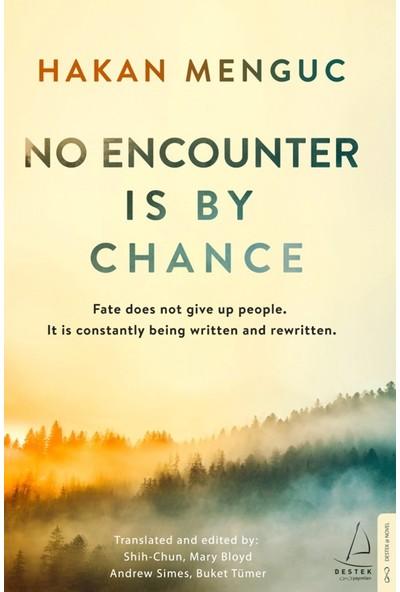 No Encounter İs By Chance - Hakan Mengüç