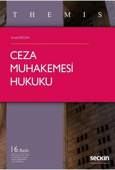 Themis – Ceza Muhakemesi Hukuku - Ismail Ercan