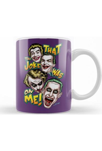 Baskı Dükkanı Joker That The Joke Was On Me Kupa Bardak Porselen