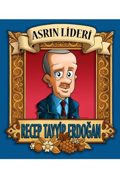 Asrın Lideri Recep Tayyip Erdoğan