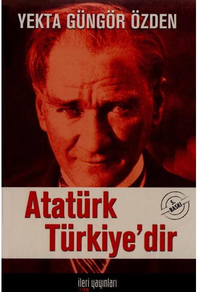 Atatürk Türkiyedir - Yekta Güngör Özden