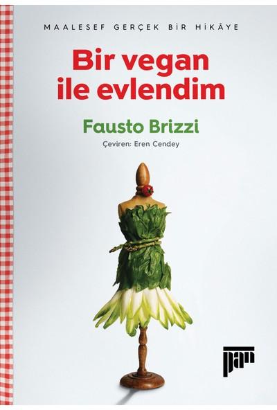 Bir Vegan İle Evlendim – Maalesef Gerçek Bir Hikâye - Fausto Brizzi