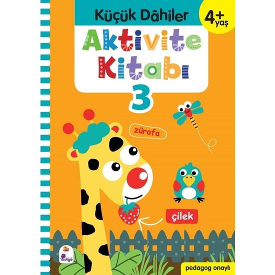 Küçük Dahiler Aktivite Kitabı 3 – 4+ Yaş (Pedagog Onaylı) - Gülizar Ç. Çetinkaya - Ayça G. Derin