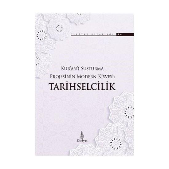 Kur'An'I Susturma Projesinin Modern Kisvesi Tarihselcilik - Ömer Faruk Korkmaz