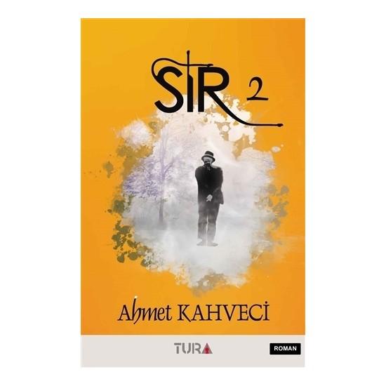 Sır 2 - Ahmet Kahveci