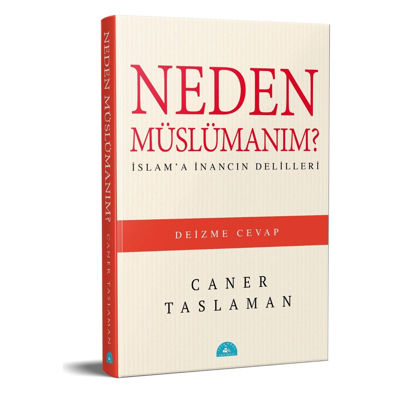 Neden Müslümanım Deizme Cevap Islam A Inancın Delilleri Kitabı