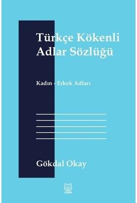 Türkçe Kökenli Adlar Sözlüğü - Gökdal Okay
