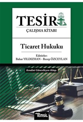 Tesir Çalışma Kitabı - Ticaret Hukuku - Bahar Yıldızhan