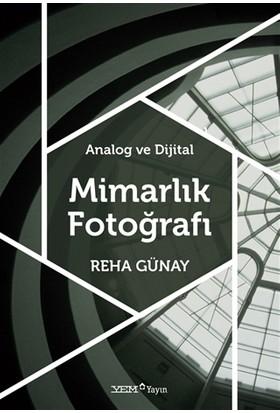 Analog Ve Dijital Mimarlık Fotoğrafı - Reha Günay