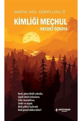 Kimliği Meçhul - Mistik Göl Dörtlüsü 2 - Necdet Özkaya