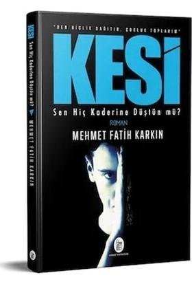 Kesi - Mehmet Fatih Karkın