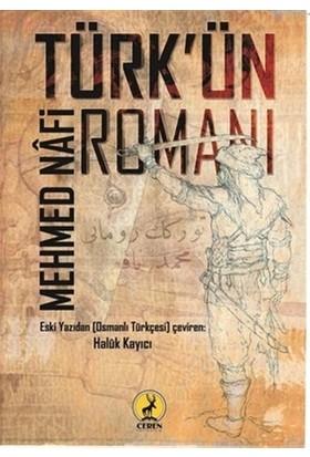 Türk'ün Romanı - Mehmet Nafi Artemel