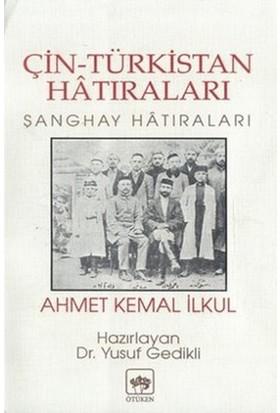Çin Türkistan Hatıraları-Ahmet Kemal İlkul