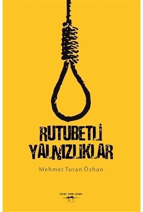 Rutubetli Yalnızlıklar - Mehmet Turan Özhan