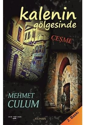 Kalenin Gölgesinde Çeşme - Mehmet Culum
