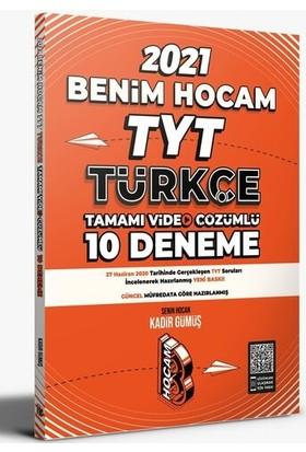 Benim Hocam Yayınları 2021 Tyt Türkçe Tamamı Video Çözümlü 10 Deneme Sınavı - Kadir Gümüş