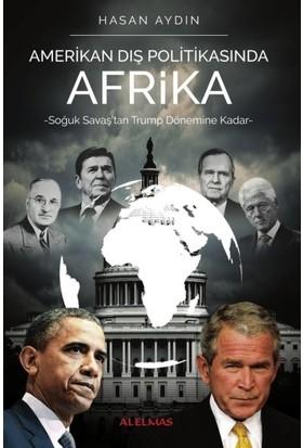 Amerikan Dış Politikasında Afrika - Hasan Aydın