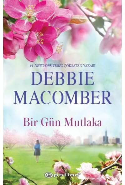 Bir Gün Mutlaka - Debbie Macomber