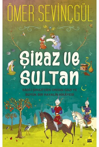 Şiraz Ve Sultan - Ömer Sevinçgül