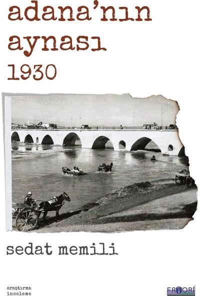 Adana'nın Aynası 1930 - Sedat Memili