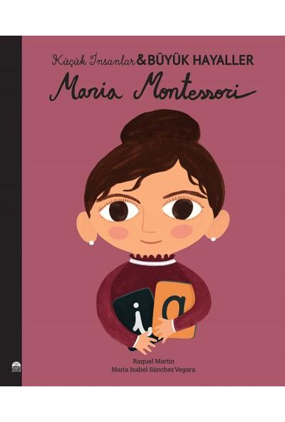 Maria Montessori; Küçük İnsanlar Büyük Hayaller - Maria Isabel Sanchez Vegara