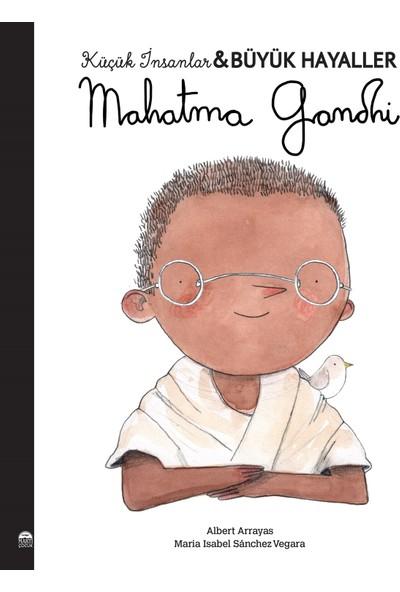 Mahatma Gandhi; Küçük İnsanlar Büyük Hayaller - Maria Isabel Sanchez Vegara
