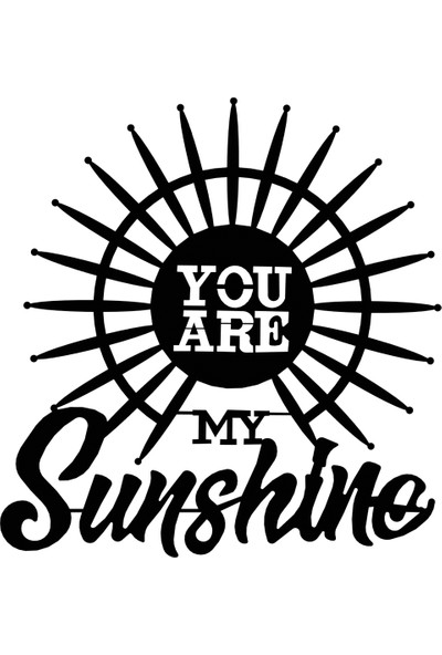 World Metal Art You Are My Sunshine Metal Tablo