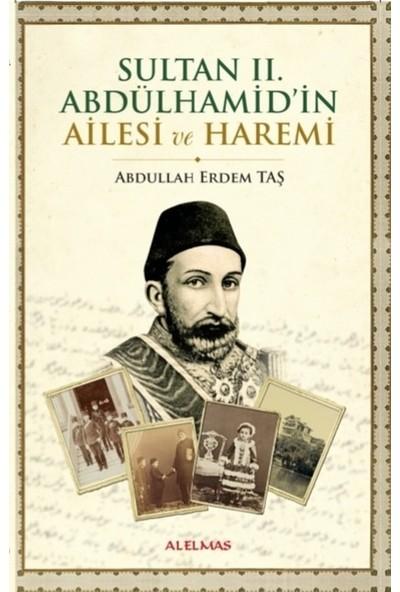Sultan Iı. Abdülhamid'in Ailesi ve Haremi - Abdullah Erdem Taş