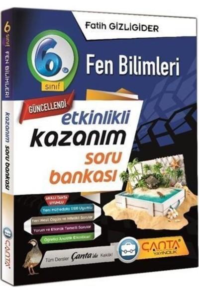 Çanta Yayınları 6. Sınıf Fen Bilimleri Etkinlikli Kazanım Soru Bankası