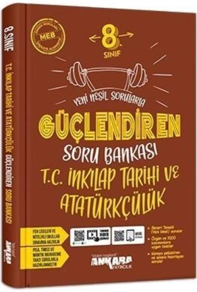 Ankara Yayıncılık Yayıncılık 8. Sınıf Güçlendiren T.c. Inkılap Tarihi ve Atatürkçülük Soru Bankası