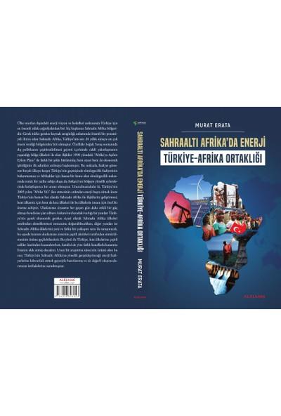 Sahraaltı Afrika'da Enerji Türkiye - Afrika Ortaklığı - Murat Erata