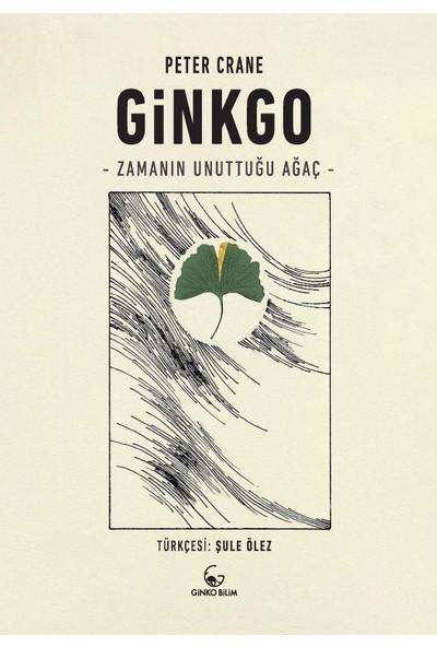 Ginkgo – Zamanın Unuttuğu Ağaç - Peter Crane
