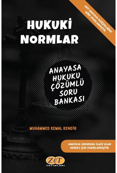 Hukuki Normlar Anayasa Hukuku Çözümlü Soru Bankası - Muhammed Kemal Kendir