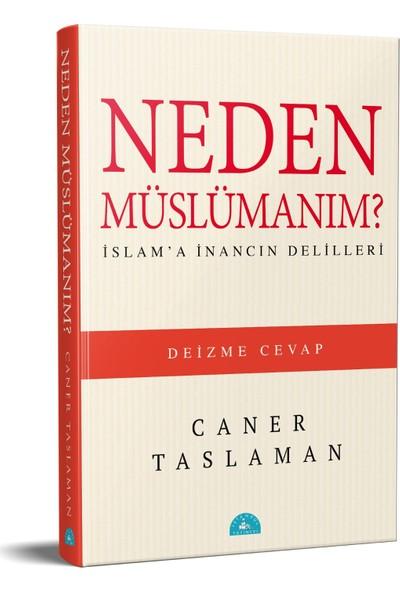 Neden Müslümanım - Deizme Cevap - Islam'a Inancın Delilleri - Caner Taslaman