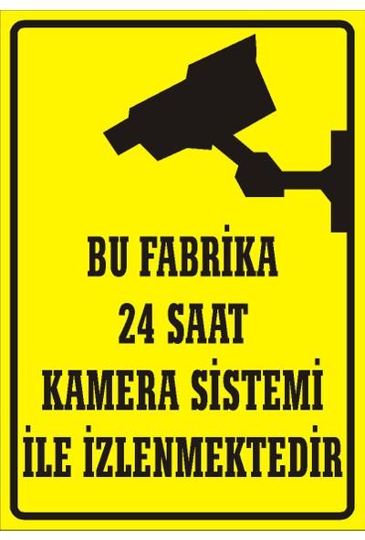 İzmir Serigrafi Bu Fabrika 24 Saat Kamera Sistemi İle İzlenmektedir Sticker Uyarı Levhası 17,5 x 25 cm