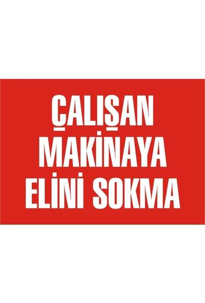 İzmir Serigrafi Çalışan Makinaya Elini Sokma 1 mm Galvaniz Uyarı Levhası 17,5 x 25 cm