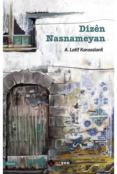 Dizên Nasnameyan - A. Latîf Karaaslanli