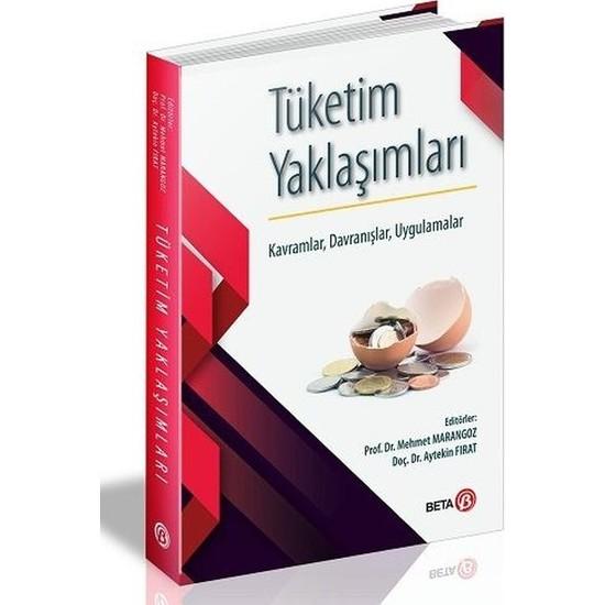 Tüketim Yaklaşımları Kavramlar, Davranışlar, Uygulamalar - Mehmet Marangoz