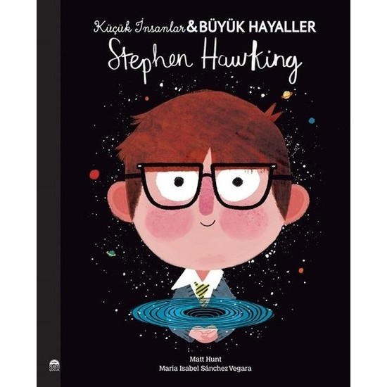 Stephen Hawking - Küçük İnsanlar Büyük Hayaller - Maria Isabel Sanchez Vegara