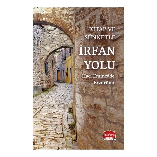 Kitap Ve Sünnetle İrfan Yolu - Hacı Eminzade Erzurumi