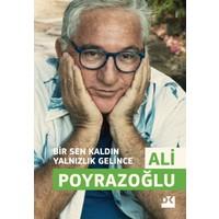 Bir Sen Kaldın Yalnızlık Gelince - Ali Poyrazoğlu