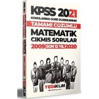 Yediiklim Yayınları 2021 KPSS Genel Yetenek Matematik Konularına Göre Tamamı Çözümlü Çıkmış Sorular(Son 12 Yıl)