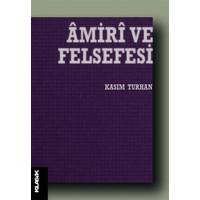 Amiri ve Felsefesi - Kasım Turhan